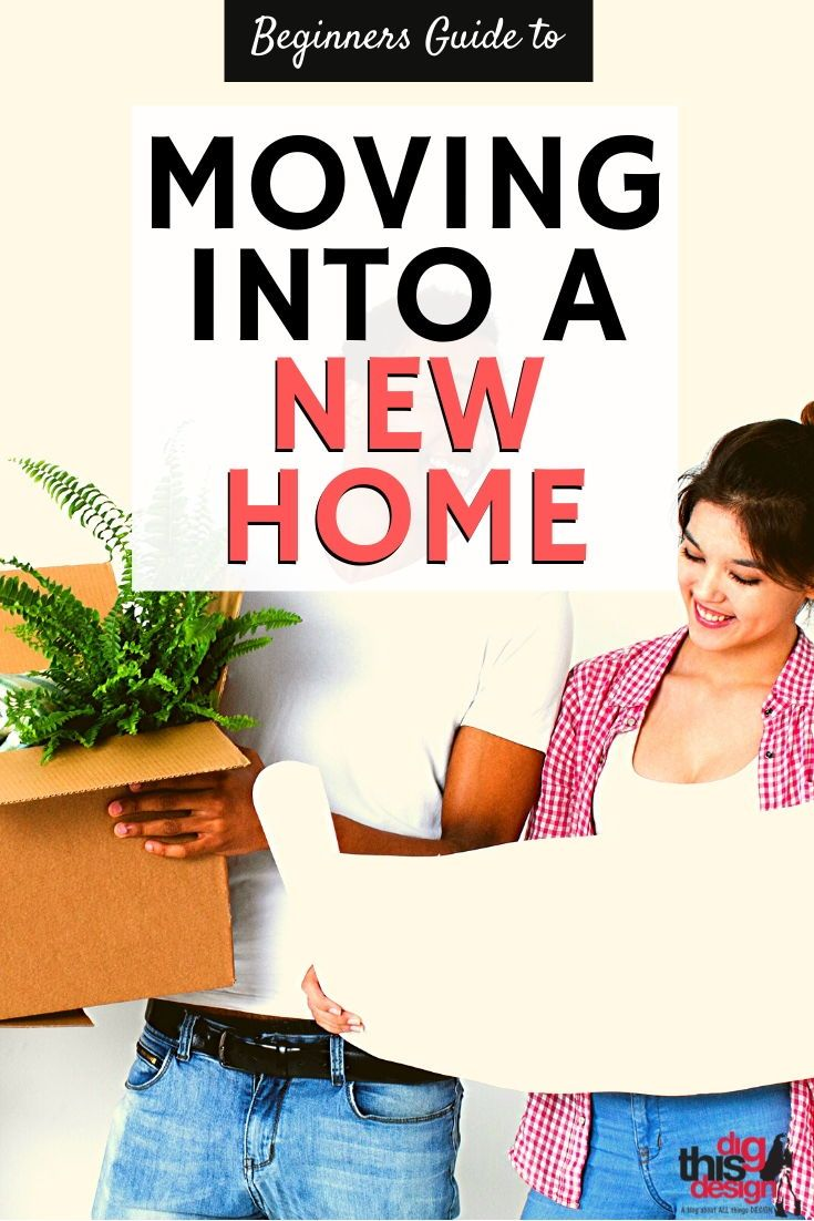 Beginners guide for moving to a new home dig this design