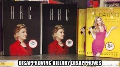 Disapproving Hillary -  disapproving hillary disapproves