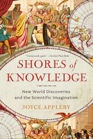 Shores of knowledge joyce appleby paperback autumn 2014 norton explore world discovery imagination and more fandeluxe Images