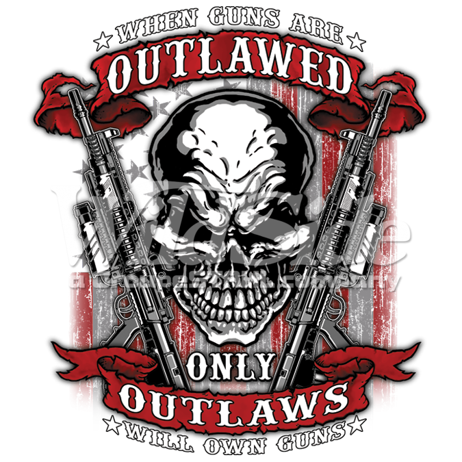 When Guns Are Outlawed Only Outlaws Will Own Guns 18735 The Wild Side Skull Drawing Skull Pictures Pirate Art