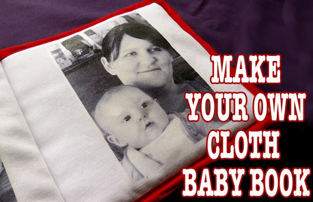 Make Your Own Cloth Baby Book Books For Babies