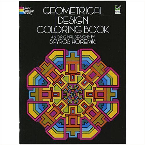 Geometrical Design Coloring Book Dover Books Spyros Horemis 9780486201801