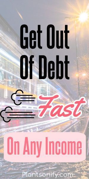 How To Get Out Of Debt Fast No Matter Your Income How To Get Out Of Debt Fast No Matter Your Income