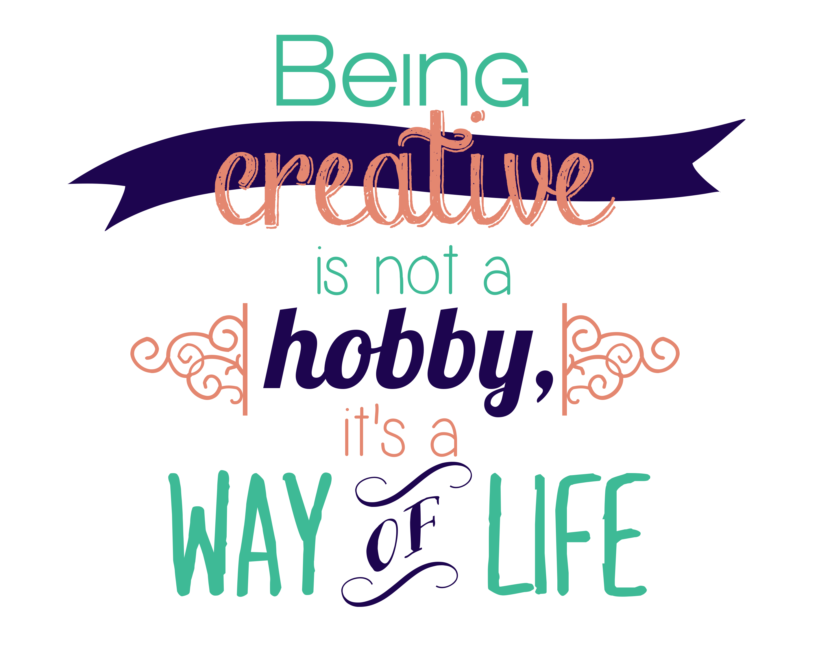 Creative, a way of life   Creativity quotes, Inspirational ...