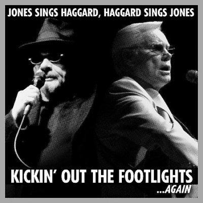 George Jones - Jones Sings Haggard, Haggard Sings Jones - Kickin' Out the Footlights...Again