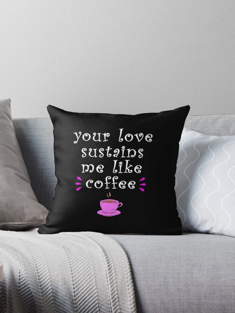 'Your love sustains me like coffee. Happy Valentine's Day