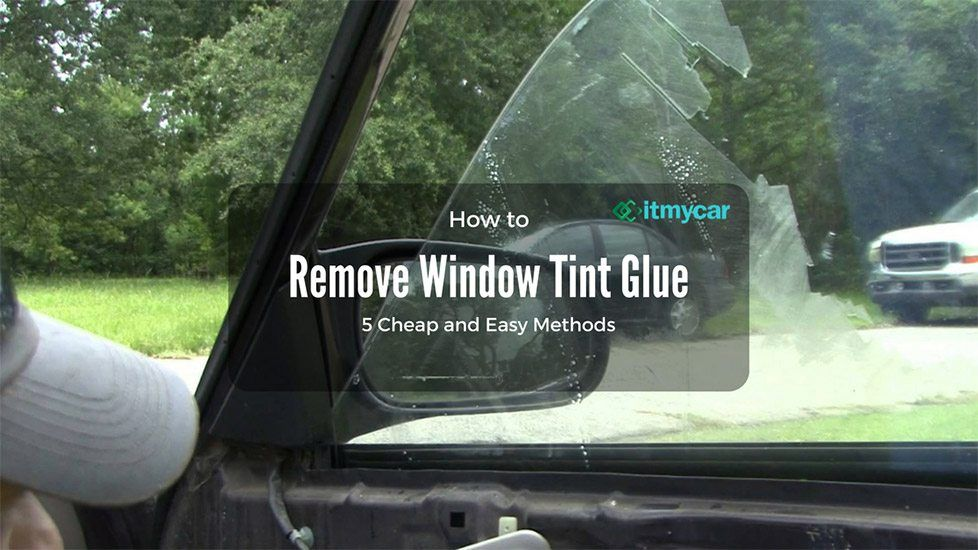 How To Remove Window Tint Glue 5 Cheap And Easy Methods Tinted