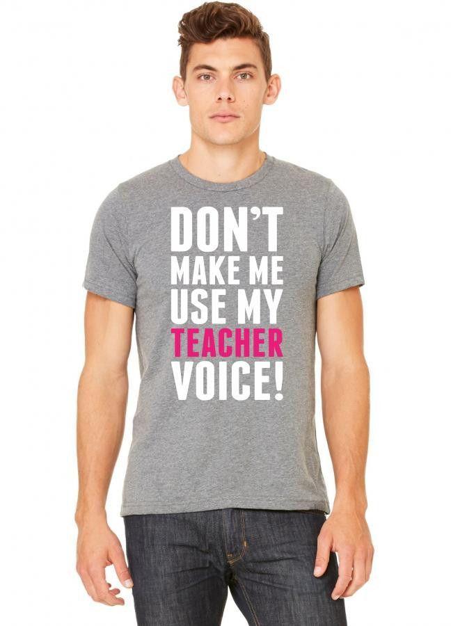 dont make me use my teacher voice 1 Tshirt