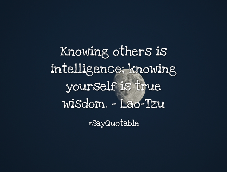 Superieur Quotes About Knowing Others Is Intelligence; Knowing Yourself Is True  Wisdom.   Lao