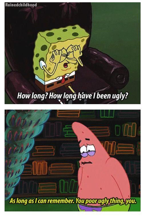 Spongebob Am I Ugly : spongebob, Dying, Laughter