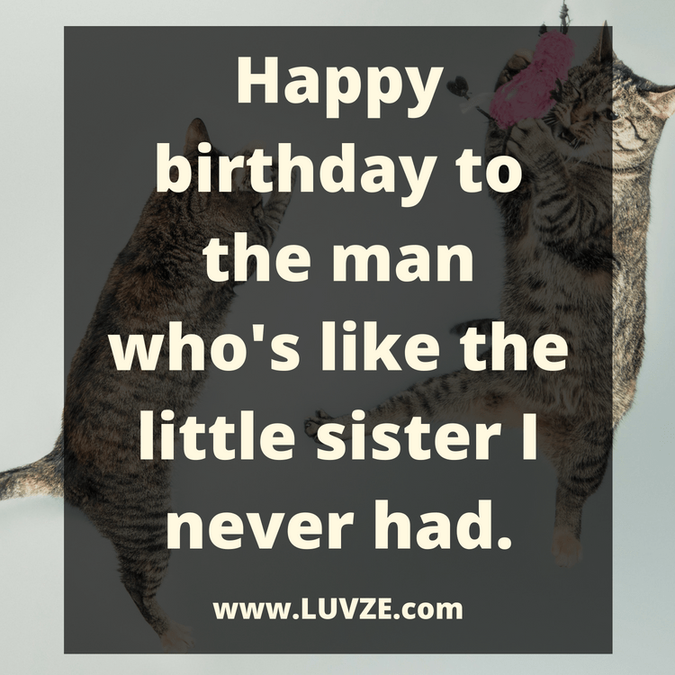165 Happy Birthday (Funny) Happy birthday brother funny