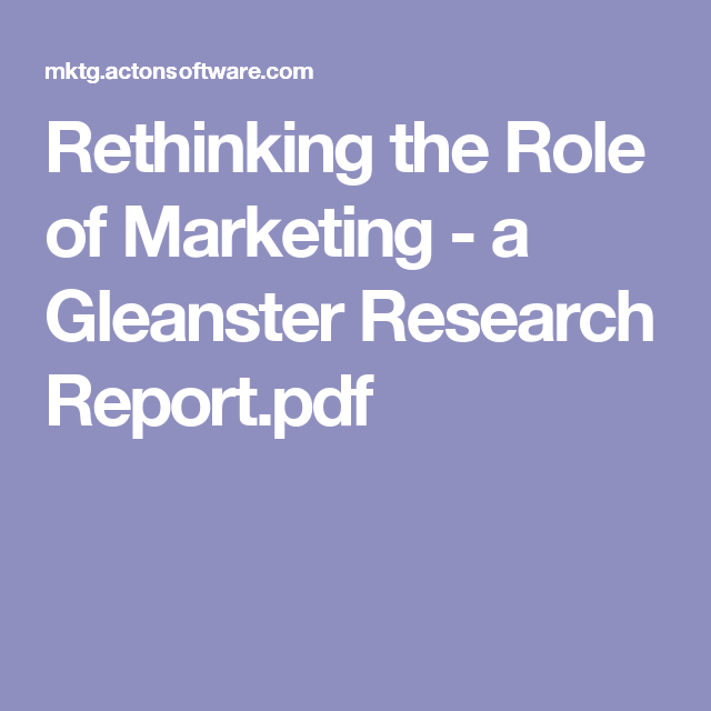 Rethinking The Role Of Marketing  A Gleanster Research ReportPdf
