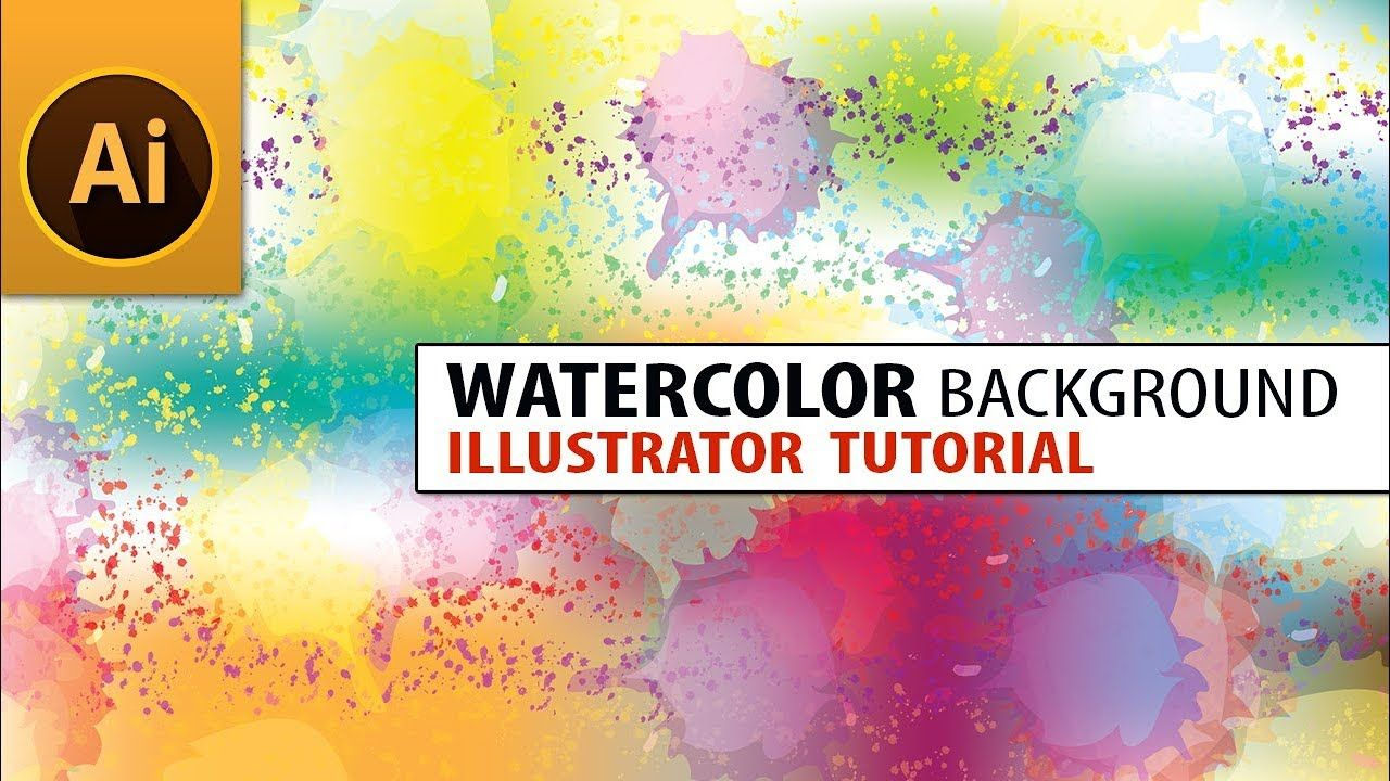 Create Watercolor Background In Illustrator Tutorial Graphics