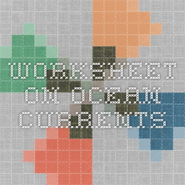 Worksheet On Ocean Currents Oceanography Classroom