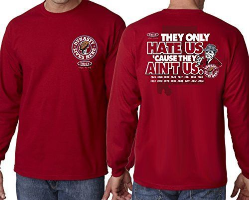 7e5e91553 Alabama Crimson Tide Fans. Hate Us Cause They Aint Us Long Sleeve T-Shirt  (S-5XL)
