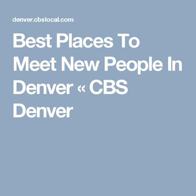 Ways to meet people in denver