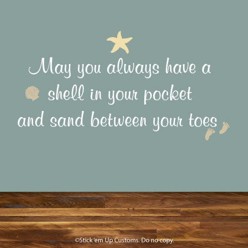May You Always Have A Shell In Your Pocket And Sand Between Your - Wall decals beach quotes