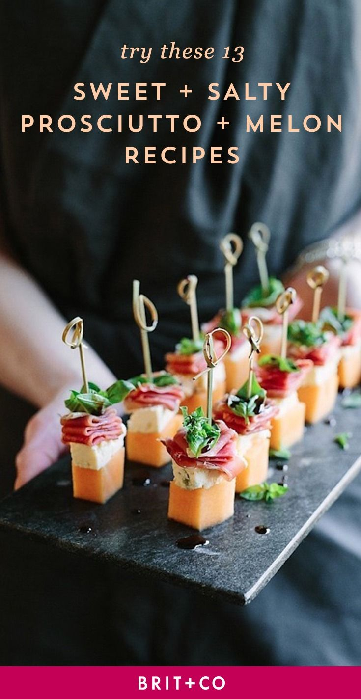 13 Ways to Pair the Sweet + Salty Combo of Prosciutto and Melon