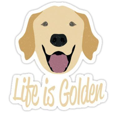 Life Is Golden Golden Retriever Sticker Life I Love Dogs
