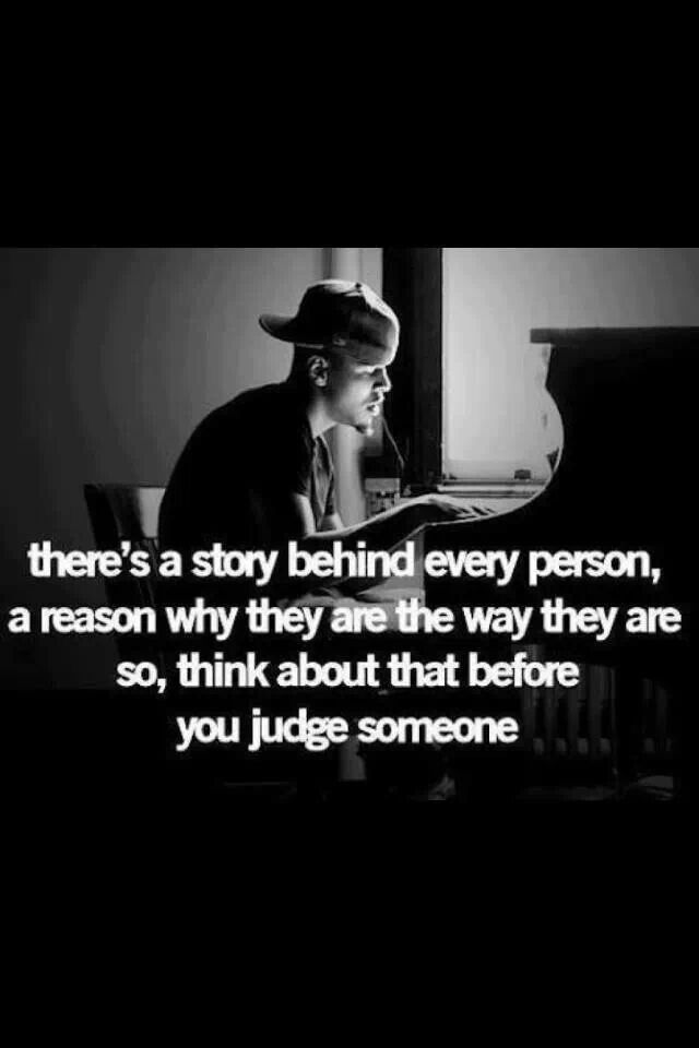 Don T Be So Quick To Judge You Never Know What Someone Is Going Thru Judge Quotes Inspirational Quotes J Cole Quotes