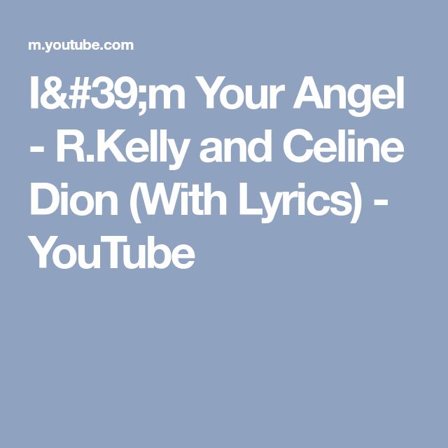 i am your angel celine dion and r kelly lyrics