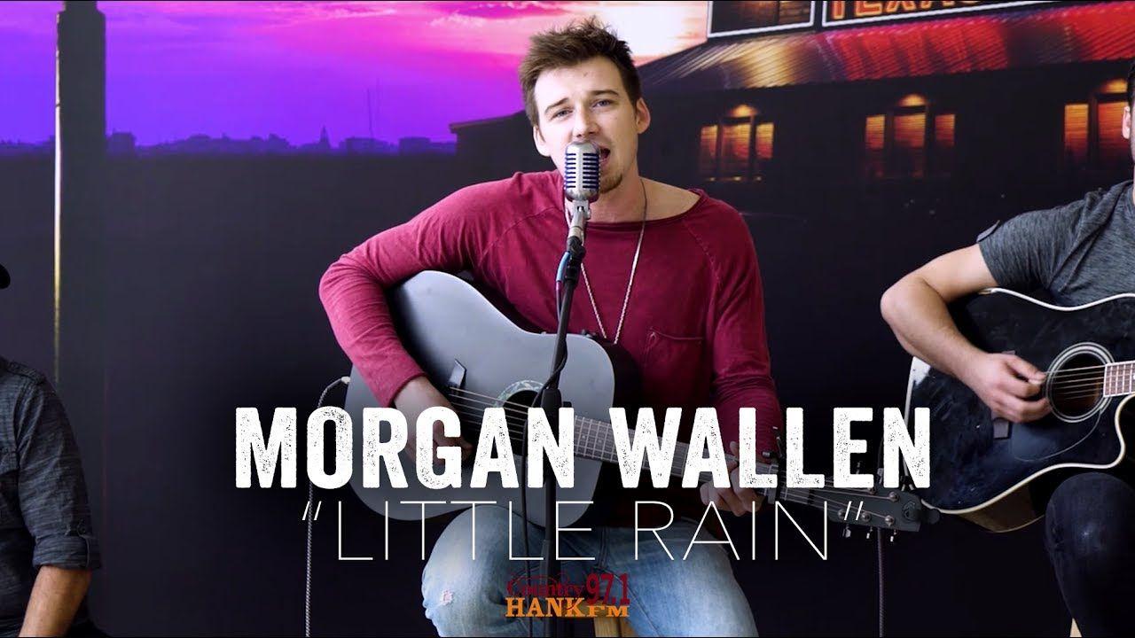 Little Rain Morgan Wallen Acoustic Music Lovers Rain Songs