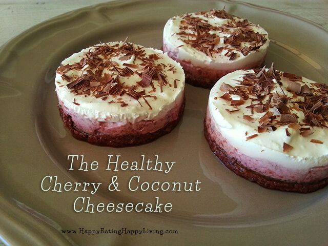 The Healthy Cherry and Coconut Cheesecake - Happy Eating Happy Living