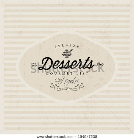 Vector Restaurant Desserts Menu label design. Label instant color change. Layered file (background, label, texture). - stock vector