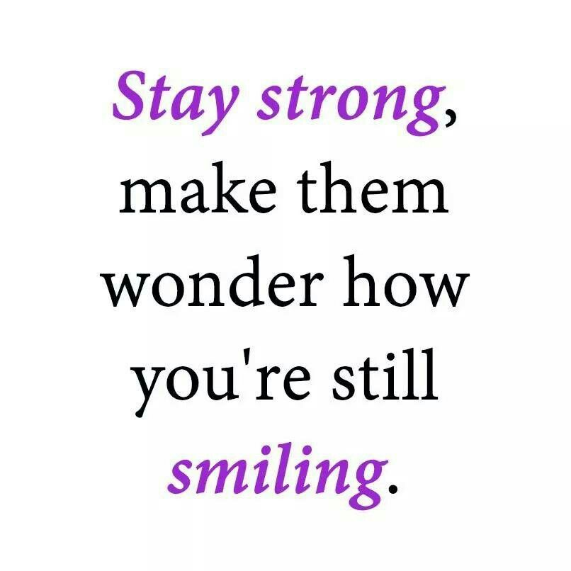 Stay strong Quotes, Sayings, & Inspiration Pinterest