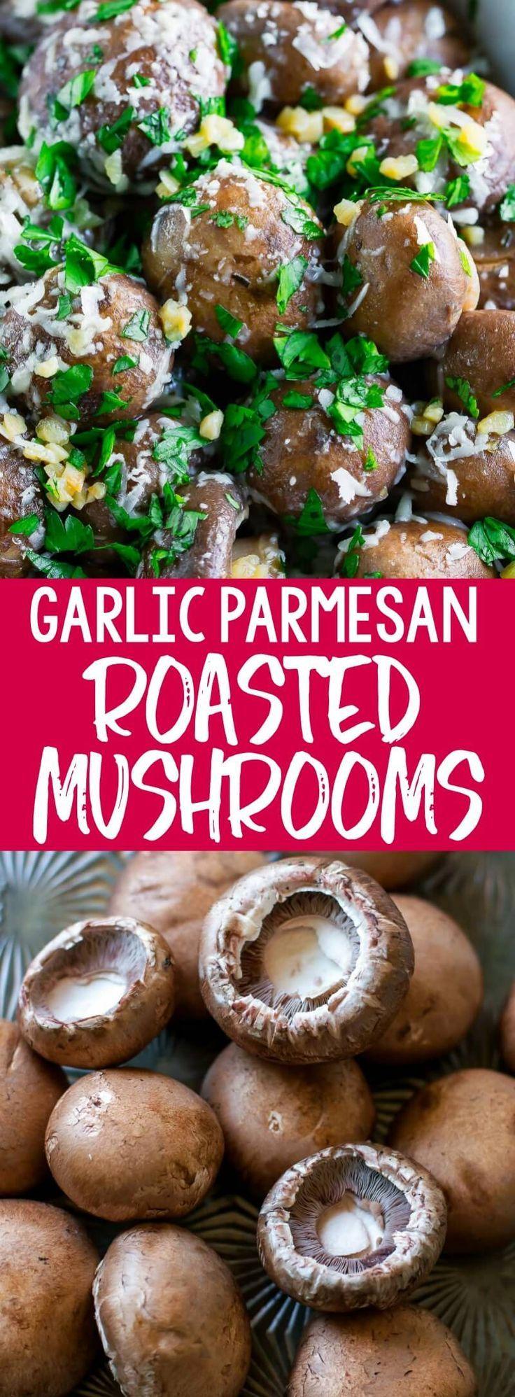 Garlic Parmesan Roasted Mushrooms Step up your side dish game with these Garlic Parmesan Roasted Mu
