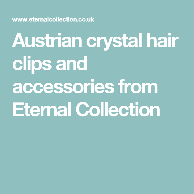 Austrian crystal hair clips and accessories from Eternal Collection