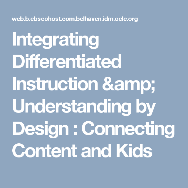 Integrating Differentiated Instruction Amp Understanding By Design Connecting Content And Kids Differentiated Instruction Instruction Understanding