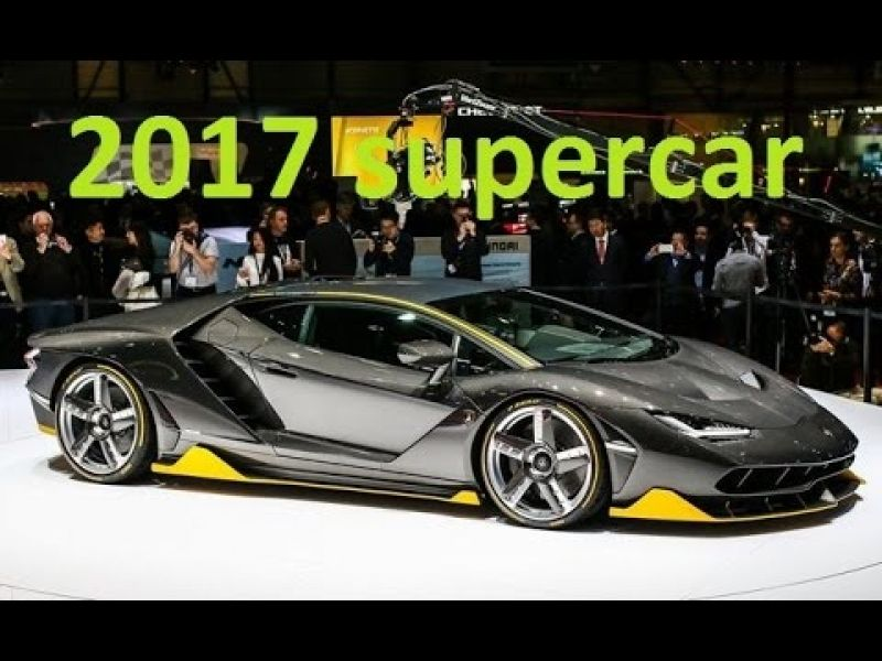 New Supercars 2017 Top 10 Supercar Sport Car You