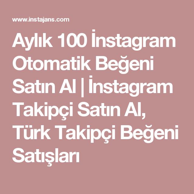 Aylık 100 İnstagram Otomatik Beğeni Satın Al | İnstagram Takipçi ...