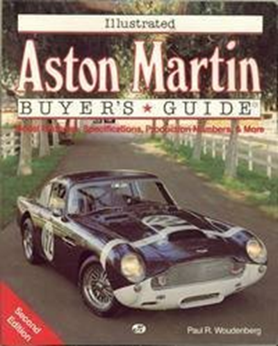 Illustrated Aston Martin Buyer S Guide Model Histories Specifications Production Numbers More Second Edition By Paul R Woudenberg Motorbooks Intl Aston Martin Aston Transportation Engineering
