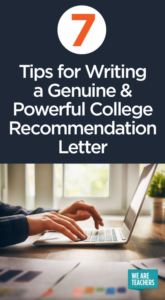 7 Tips for Writing a Genuine and Powerful College Recommendation - college recommendation letter