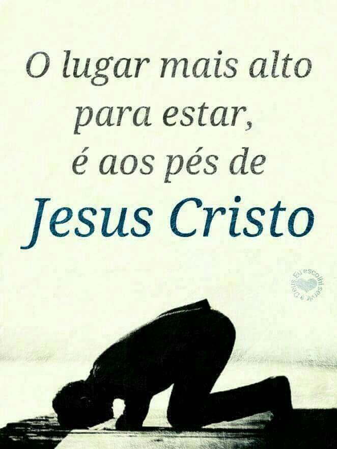 O Lugar Mais Alto é Aos Pés De Jesus Cristo Deus Maravilhoso