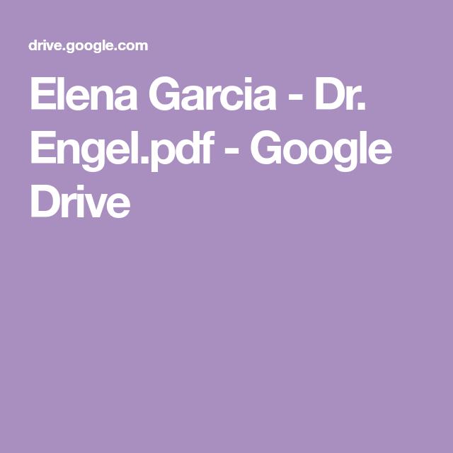 Elena Garcia Dr Engel Pdf Google Drive In 2020 Garcia Google Drive Elena