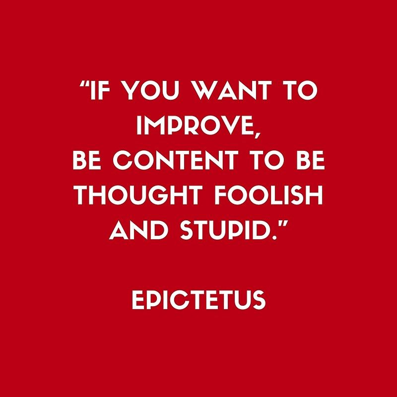 Stoic Philosophy Wisdom - Epictetus  - If you want to improve be content to be thought foolish and stupid Poster by IdeasForArtists