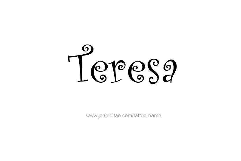 Teresa Name Tattoo Designs | Teresa that's me | Name tattoo