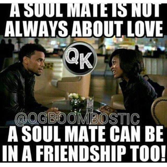 Soul Mate Meme Soulmate True Friendship Life Quotes