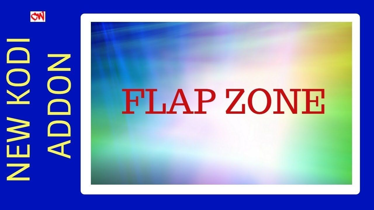 New Kodi Addon Called FLAP ZONE   How To Install On Kodi