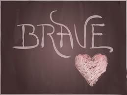 "Step and be ""Brave"" - Sara Bareilles"