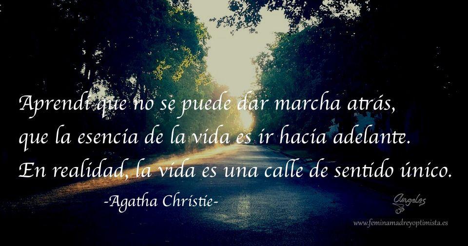 #Ir hacia #adelante en la #vida, #calle de #sentido #único. #AgathaChristie