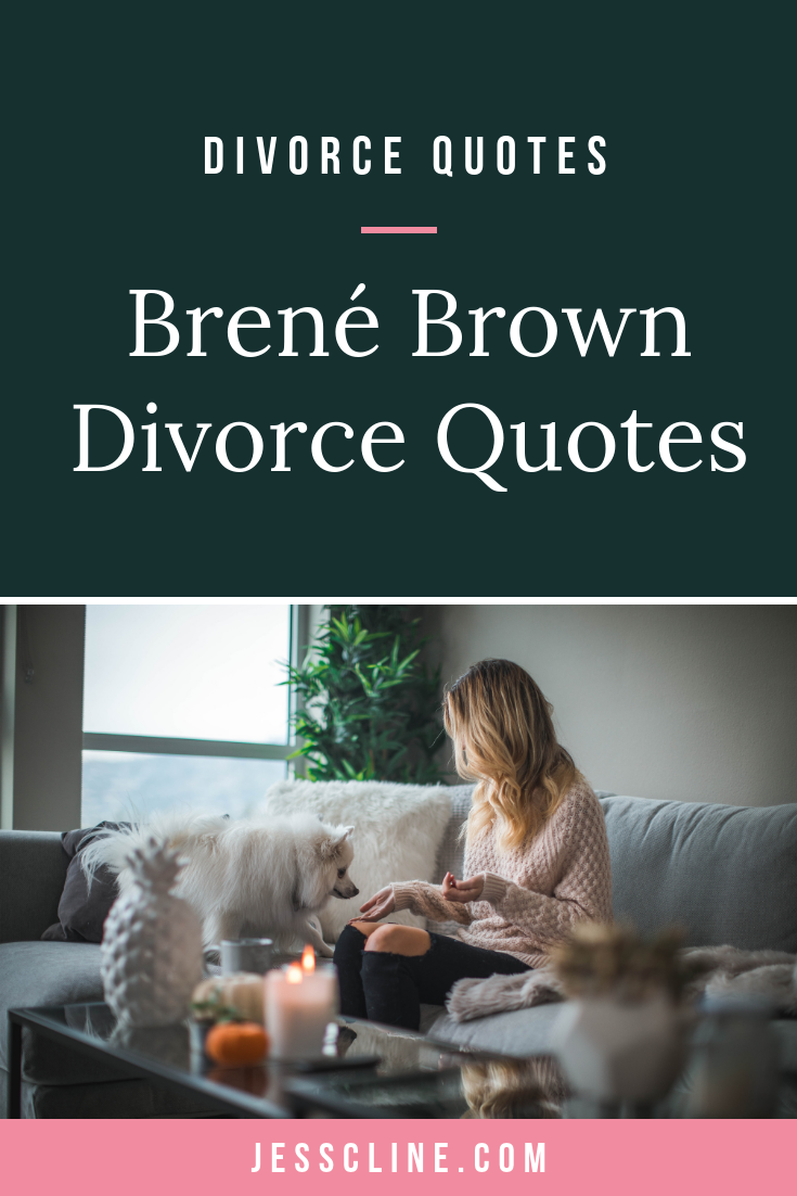 Brene Brown Quotes for Divorce