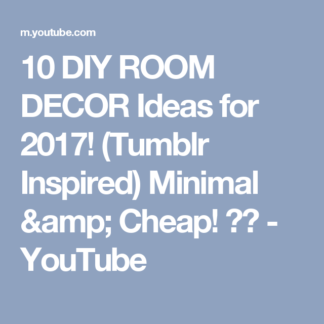 10 Diy Room Decor Ideas For 2017 Tumblr Inspired Minimal Amp Cheap Youtube Room Diy Diy Room Decor Room Decor
