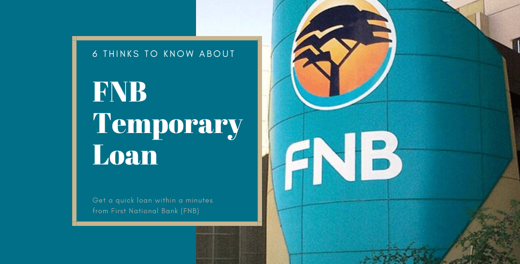 Fnb Temporary Loan 6 Things You Should Know Moneytoday In 2020 Quick Loans Loan Temporary