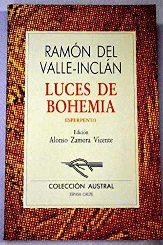 Luces de bohemia de Valle-Inclan. Uno de sus libros mas conocidos.