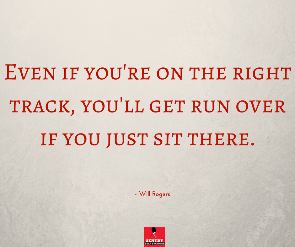 Even If You Re On The Right Track You Ll Get Run Over If You Just Sit There Motivational Quotable Quotes Inspirational Words Self Love Quotes