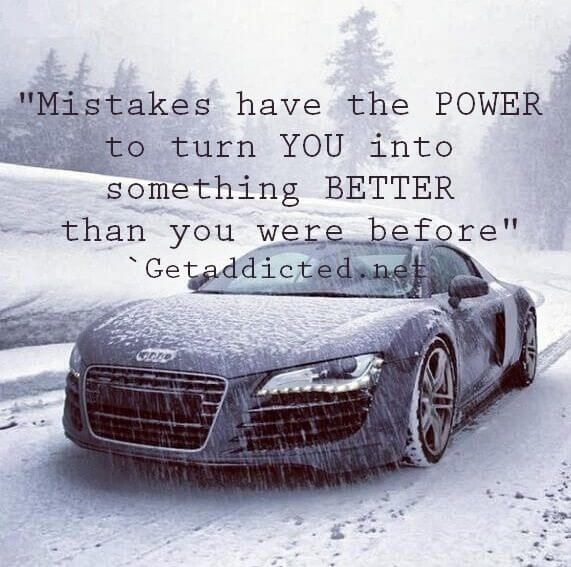 Brutal Audi R In The Snow Keep Grinding Keep Learning And Ride - Audi quotes